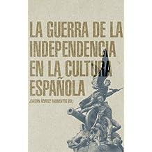 La Guerra de la Independencia en la cultura española (Spanish Edition)