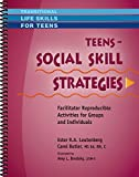 img - for Teens - Social Skill Strategies - Facilitator Reproducible Activities for Groups and Individuals (Transitional Life Skills for Teens) book / textbook / text book