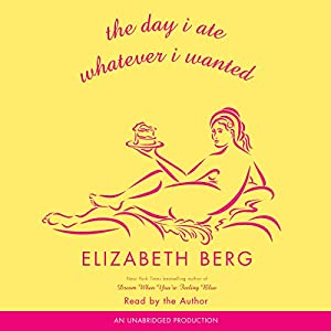 The Day I Ate Whatever I Wanted Audiobook
