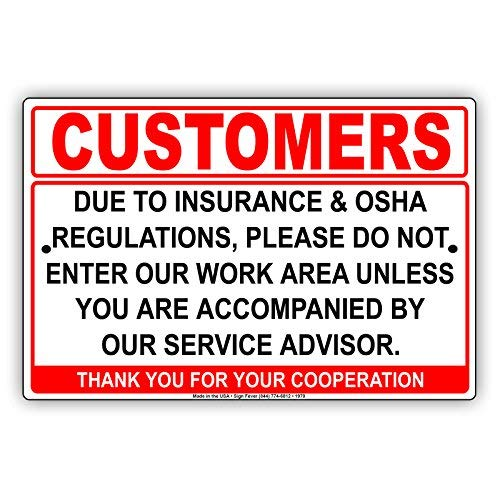 Customers Due to Insurance & OSHA Regulations Please Do Not Enter Work Area Unless Accompanied by Service Advisor Alert Caution Warning Aluminum Metal Tin 8x12 inch Sign Plate ()