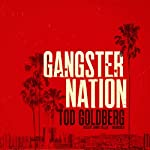 Gangster Nation: The Gangsterland Series, Book 2 | Tod Goldberg
