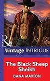 The Black Sheep Sheik by Dana Marton front cover