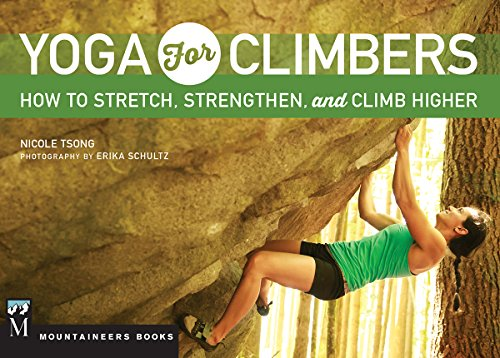 Yoga for Climbers: How to Stretch, Strengthen and Climb Higher