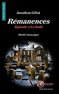 Rémanences 01: Le froid, Gillot, Jonathan