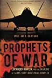 Prophets of War: Lockheed Martin and the Making of the Military-Industrial Complex by William D. Hartung (2012-03-06)
