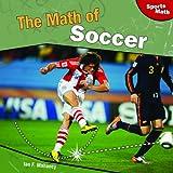 The Math of Soccer, Ian F. Mahaney, 1448827000