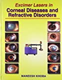 img - for Excimer Lasers in Corneal Diseases: Refractive Disorders by Manish Khoba (2005-12-01) book / textbook / text book
