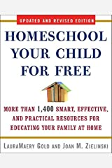 [Homeschool Your Child for Free: More Than 1,400 Smart, Effective, and Practical Resources for Educating Your Family at Home] [By: Gold, LauraMaery] [August, 2009] Paperback