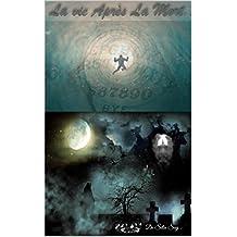 La Vie Après La Mort ... (French Edition)
