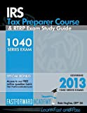 IRS Tax Preparer Course and RTRP Exam Study Guide 2013, Hughes, Rain, 1938440021