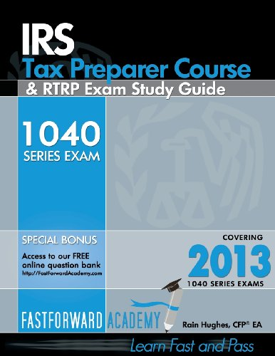 IRS Tax Preparer Course  & RTRP Exam Study Guide 2013