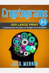 Cryptograms #4: 500 LARGE PRINT Cryptoquote Puzzles of Insight and Wisdom Paperback