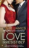 Love Irresistibly, Julie James, 0425251195