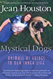 Mystical Dogs, Jean Houston, 193072232X