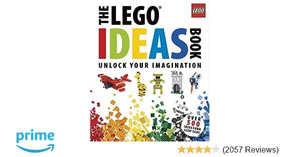 The Lego Ideas Book Unlock Your Imagination Daniel Lipkowitz