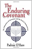 Enduring Covenant : The Education of Christians and the End of Antisemitism, O'Hare, Padraic, 1563381869