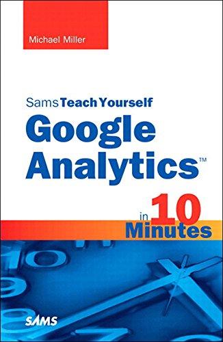 Sams Teach Yourself Google Analytics in 10 Minutes (Sams Teach Yourself -- Minutes)