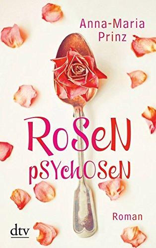 Rosenpsychosen: Roman