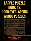 Lapple Puzzle Book #2: 1000 Overlapping Words Puzzles, Kalman Toth M.A. M.PHIL., 149295764X