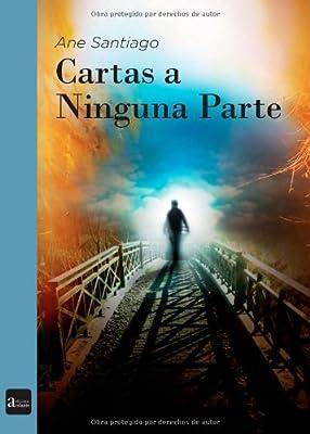 Cartas a Ninguna Parte: Amazon.es: Ane Santiago: Libros