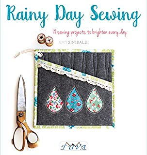 Book Cover: Rainy Day Sewing: 18 Sewing Projects to Brighten Every Day
