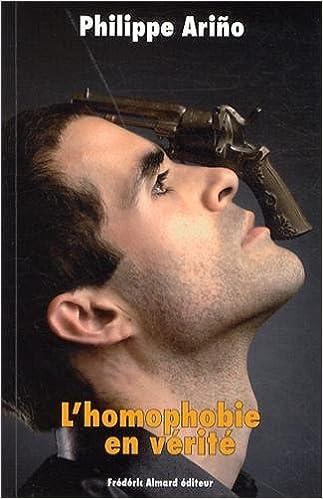Téléchargez des livres gratuits pour iPhone L'homophobie en vérité by Philippe Ariño B00DGRTWZ8 PDF