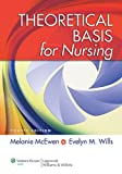 Theoretical Basis for Nursing, McEwen, Melanie and Wills, Evelyn M., 145119031X