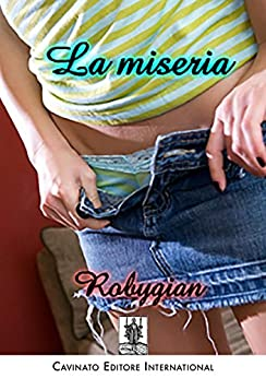 La miseria (Italian Edition) - Kindle edition by Robygian. Literature