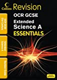 OCR 21st Century Extended Science A: Revision Guide (Collins Gcse Essentials)