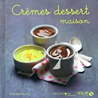 Crèmes dessert maison par Estérelle Payany