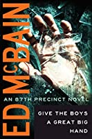 Give the Boys a Great Big Hand (87th Precinct Book 11)