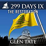 299 Days IX: The Restoration: 299 Days, Book 9 | Glen Tate
