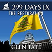 299 Days IX: The Restoration: 299 Days, Book 9   Glen Tate