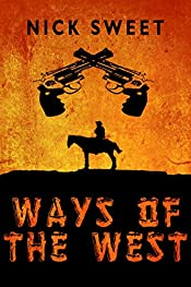 Ways of the West: Bad Guys Ride Into Town
