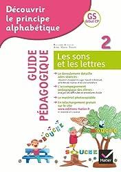 Découvrir le principe alphabétique GS/CP - Guide pédagogique du cahier 2
