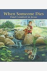 When Someone Dies: Find Comfort in Jesus Hardcover
