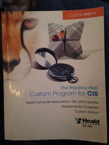 The Prentice Hall Custom Program for CIS (Heald College) (The Prentice Hall Custom Program for CIS (Heald Computer Appli
