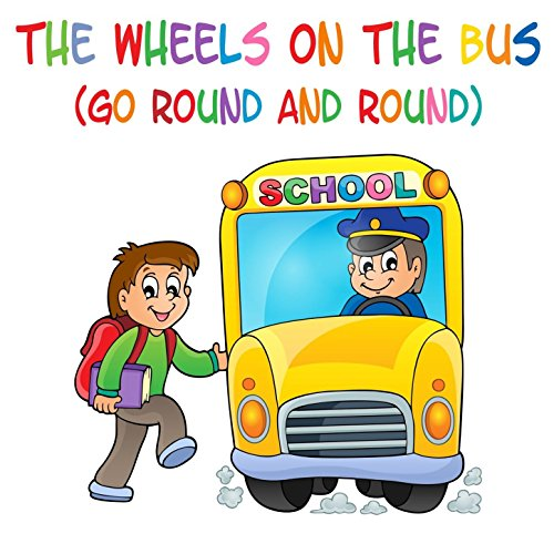 The Wheels on the Bus (Go Round And (Wheels On The Bus Go Round)