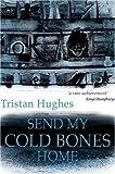 Send My Cold Bones Home
