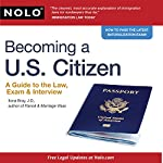 Becoming a U.S. Citizen: A Guide to the Law, Exam & Interview | Ilona Bray JD