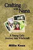 img - for Crafting with Nana: A Young Girl's Journey into Witchcraft book / textbook / text book