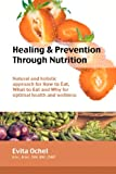 Healing and Prevention Through Nutrition, Evita Ochel, 1466285885