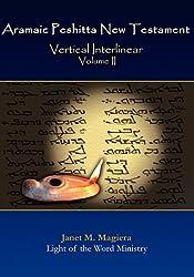Aramaic Peshitta New Testament Vertical Interlinear Volume II: 2