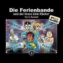 Die Ferienbande und der krass üble Rächer - Teil 2: Rückfall (Die Ferienbande 9) Hörspiel von  Die Ferienbande Gesprochen von:  div.