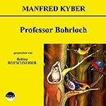 Professor Bohrloch   Manfred Kyber