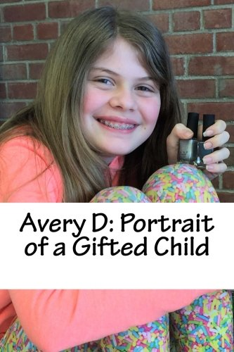 Avery D: Portrait of a Gifted Child (Volume 12)