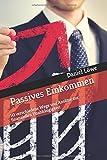 Passives Einkommen: 50 verschiedene Wege und Ansätze zur finanziellen Unabhängigkeit