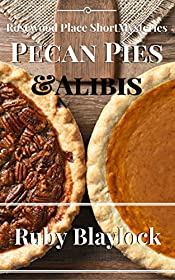 Pecan Pies & Alibis: A Rosewood Place Short Mystery (Rosewood Place Mysteries Book 4)