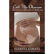Call Me Okaasan: Adventures in Multicultural Mothering