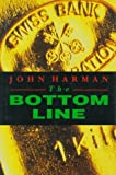 The Bottom Line, John Harman, 0747204209